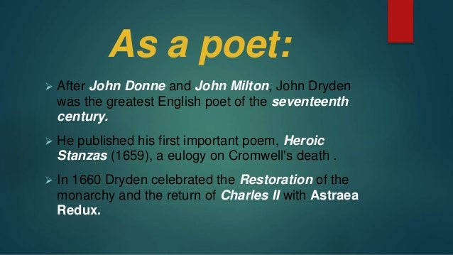 an essay of dramatic poesy john dryden Restoration is a transitional period and that critical texts of john dryden mirrors  his intellectual  not theirs (of dramatic poesy and other critical essays i 27).