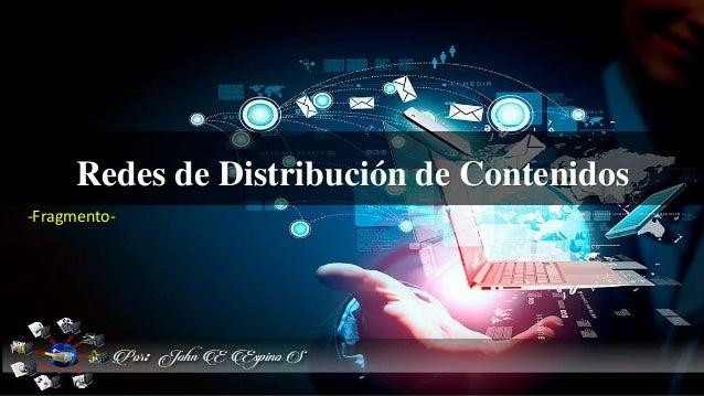 Redes de Distribución de Contenidos -Fragmento-