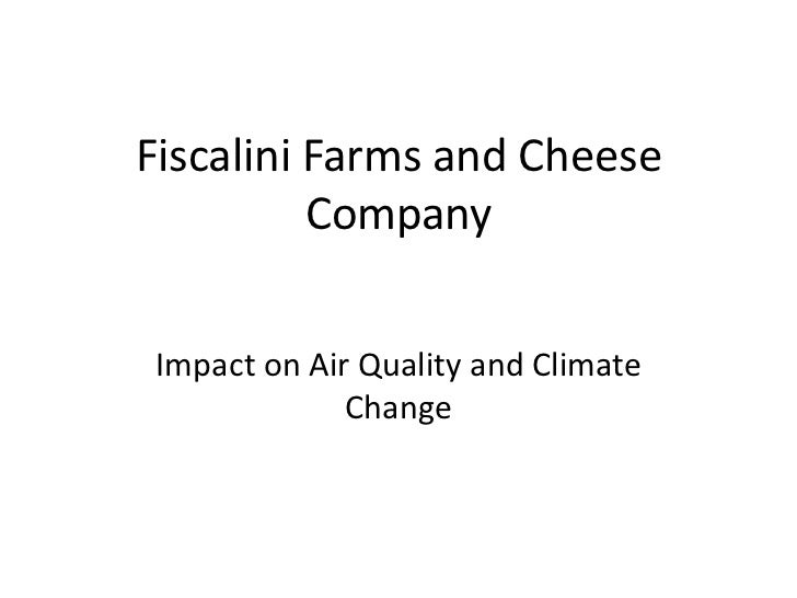 Fiscalini Farms and Cheese Company<br />Impact on Air Quality and Climate Change <br />