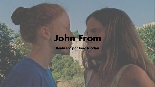 John From Realizado por João Nicolau