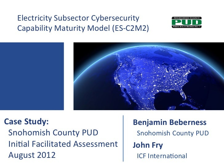 Electricity	  Subsector	  Cybersecurity	  	       Capability	  Maturity	  Model	  (ES-­‐C2M2)	  Case	  Study:	            ...