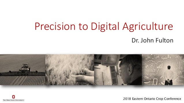 18  Precision to Digital Agriculture - John Fulton