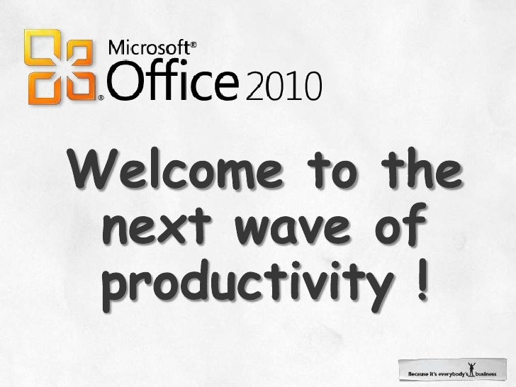 Welcome to the next wave of productivity !<br />