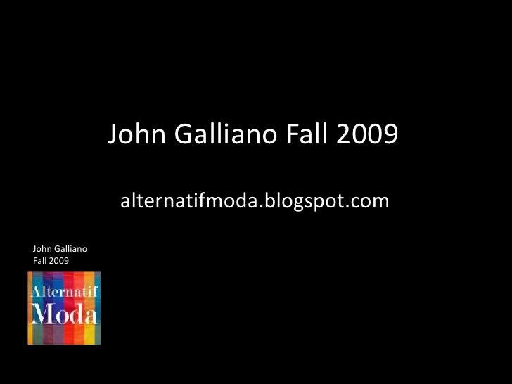 John GallianoFall 2009<br />alternatifmoda.blogspot.com<br />