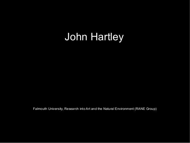 John HartleyFalmouth University, Research into Art and the Natural Environment (RANE Group)