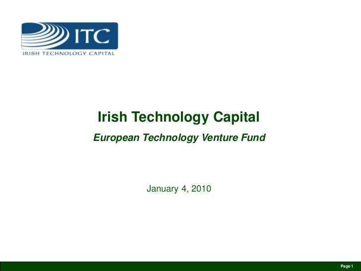 Irish Technology Capital European Technology Venture Fund               January 4, 2010                                   ...