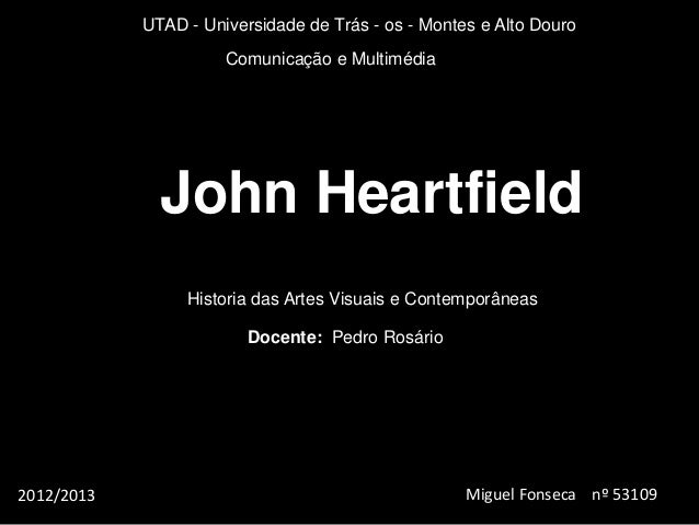 UTAD - Universidade de Trás - os - Montes e Alto Douro                      Comunicação e Multimédia              John Hea...