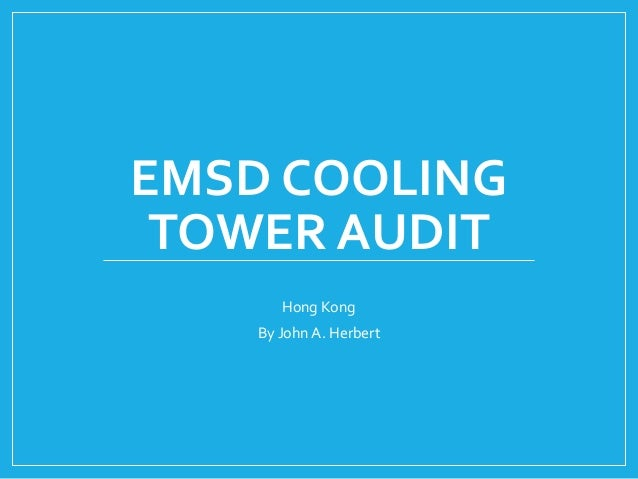 EMSD COOLING TOWER AUDIT Hong Kong By John A. Herbert