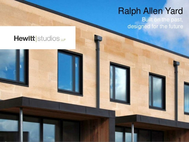 Ralph Allen Yard Built on the past, designed for the future