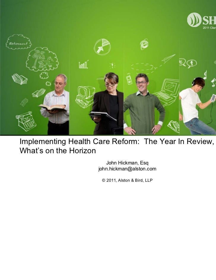 2011 Client ForumImplementing Health Care Reform: The Year In Review, andWhat's on the Horizon                        John...