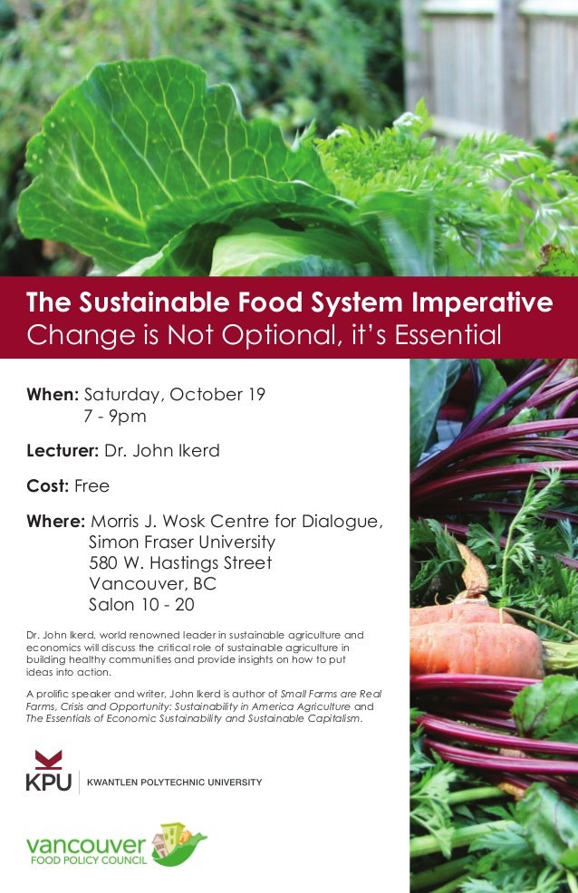 The Sustainable Food System Imperative Change is Not Optional, it's Essential When: Saturday, October 19 	 7 - 9pm Lecture...