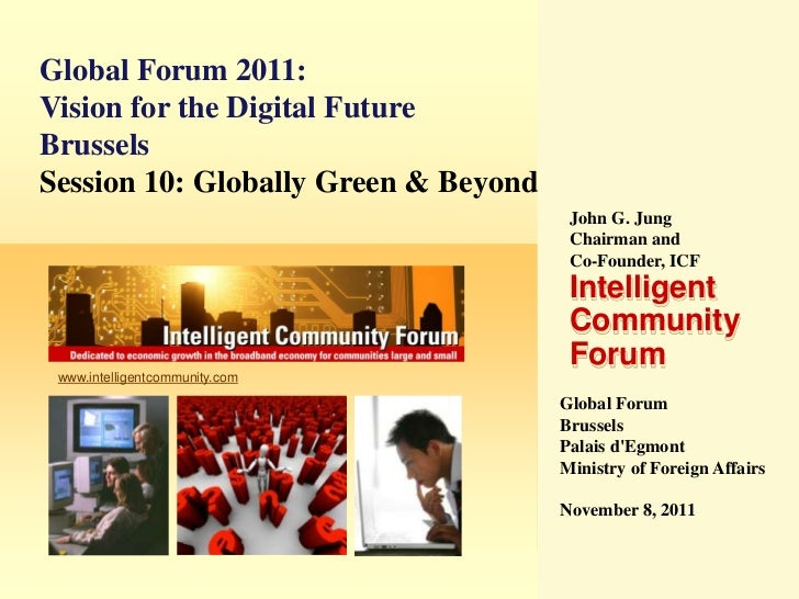 Global Forum 2011:Vision for the Digital FutureBrusselsSession 10: Globally Green & Beyond                                ...
