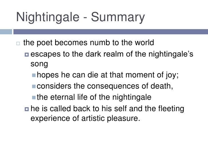 a summary of the poem ode to a nightingale by john keats Ode to a nightingale john keats summary the speaker opens with a declaration of his own heartache he feels numb, as though he had taken a drug only a moment ago.