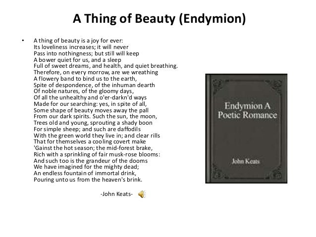 the message and poetic elements in the poem a thing of beauty by john keats Keats' odes and negative capability: the poem's beauty/truth are a combination of poetic emotion and the urn's message is one that is finally open-ended and.