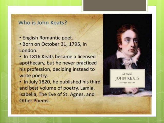 the early life and education of john keats Early life brown was born in lambeth (london) he had very little formal education and to a large extent was self-taught he began a career as a merchant, starting.
