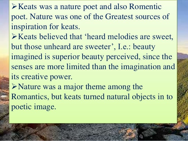 keats nature thesis Ode on a grecian urn today john keats is recognized as contents 2 introduction 3 thesis statement to look around and appreciate nature as keats has.