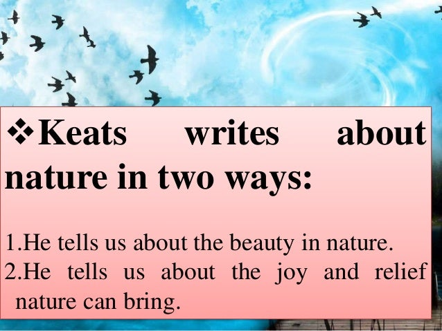 john keats sensuousness John keats was a romantic poet who was friends with percy bysshe  life to the  perfection of poetry marked by vivid imagery, great sensuous.