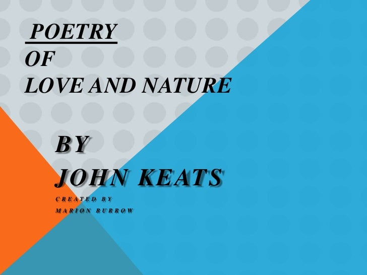 POETRYOFLOVE AND NATURE  BY  JOHN KEATS  CREATED BY  MARION BURROW