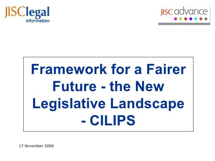Framework for a Fairer Future - the New Legislative Landscape - CILIPS 17 November 2009