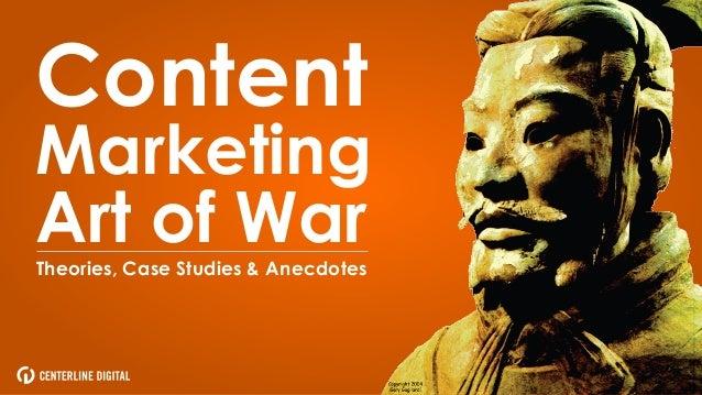 ContentMarketingArt of WarTheories, Case Studies & Anecdotes                                     #ContentMarketingArtOfWar