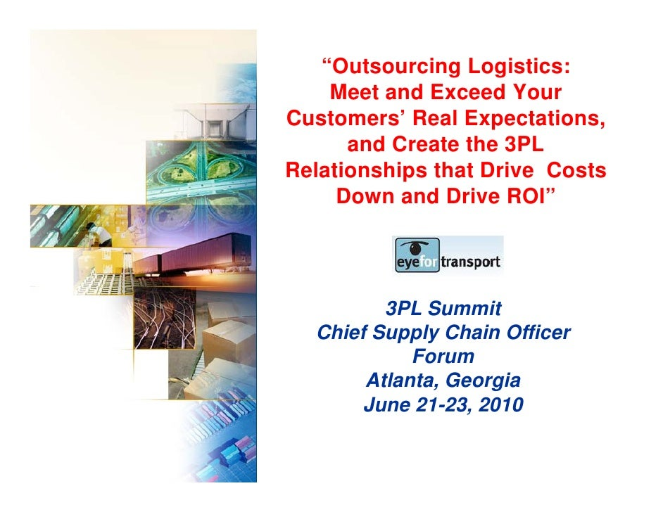 """""""Outsourcing Logistics:    Meet and Exceed YourCustomers' Real Expectations,      and Create the 3PLRelationships that Dri..."""
