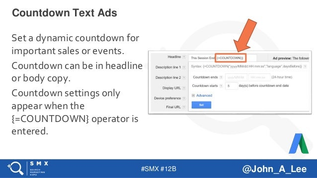 #SMX #12B @John_A_Lee Set a dynamic countdown for important sales or events. Countdown can be in headline or body copy. Co...