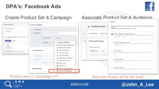 #SMX #12B @John_A_Lee Create Product Set & Campaign Associate Product Set & Audience DPA's: Facebook Ads Product set 1st. ...