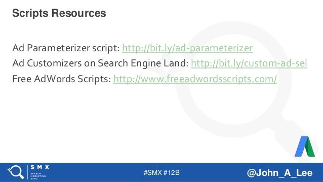 #SMX #12B @John_A_Lee Ad Parameterizer script: http://bit.ly/ad-parameterizer Ad Customizers on Search Engine Land: http:/...