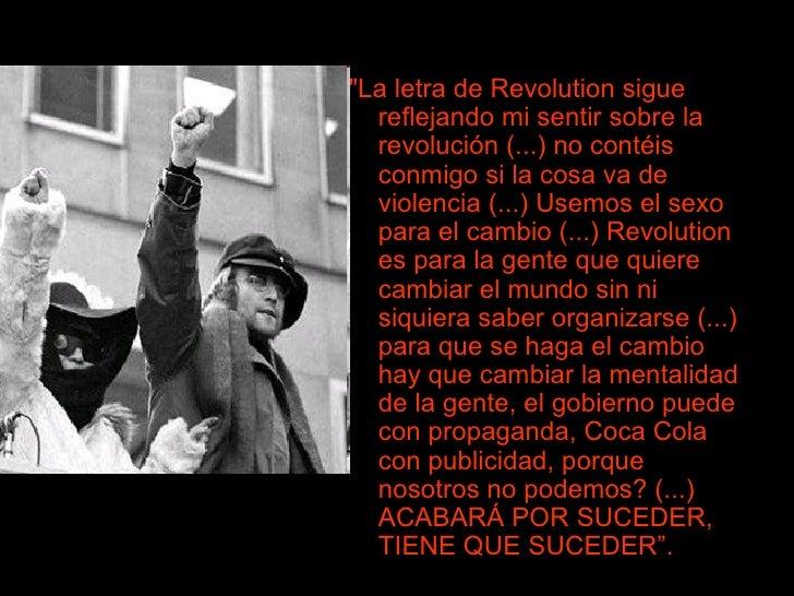 <ul><li>&quot;La letra de Revolution sigue reflejando mi sentir sobre la revolución (...) no contéis conmigo si la cosa va...