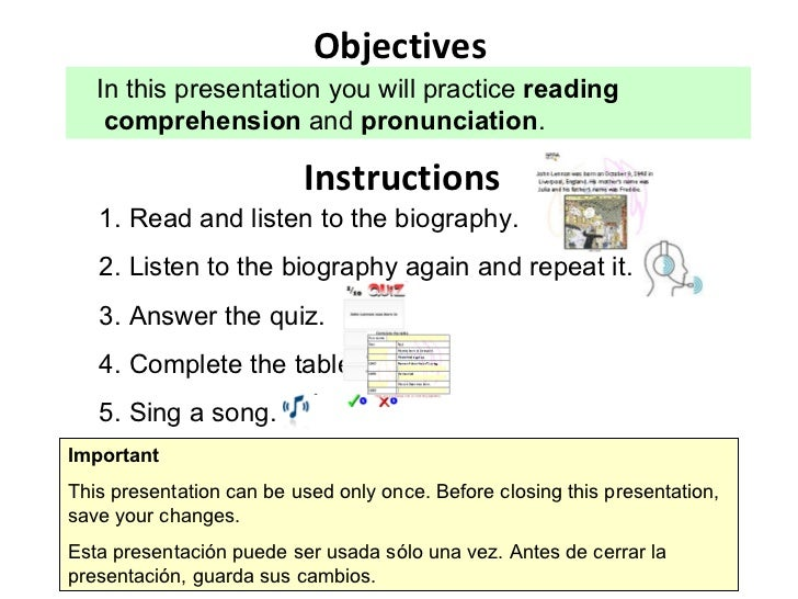 Objectives In this presentation you will practice  reading comprehension  and  pronunciation . Important This presentation...