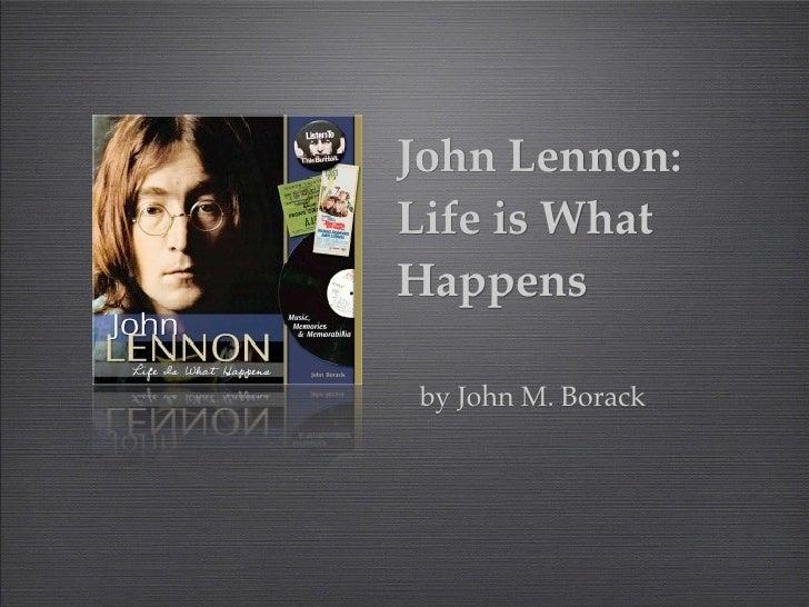 john lennon life essay Release of the book, john lennon: the life by philip norman [2008] release of the book my name's not john beatle, it's john lennon.