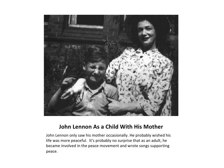 John Lennon As a Child With His Mother <ul><li>John Lennon only saw his mother occasionally. He probably wished his life w...