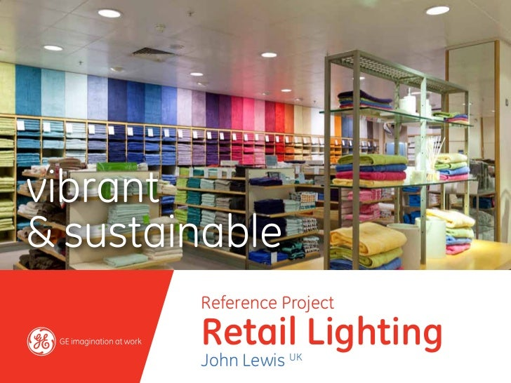 vibrant& sustainable        Reference Project        Retail Lighting        John Lewis UK