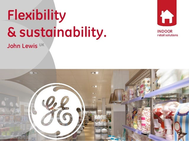 INDOOR  retail solutions  Flexibility  & sustainability.  John Lewis UK