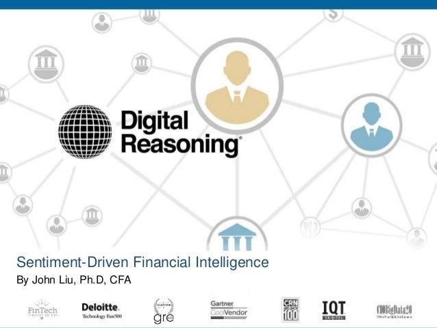 Sentiment-Driven Financial Intelligence By John Liu, Ph.D, CFA 1