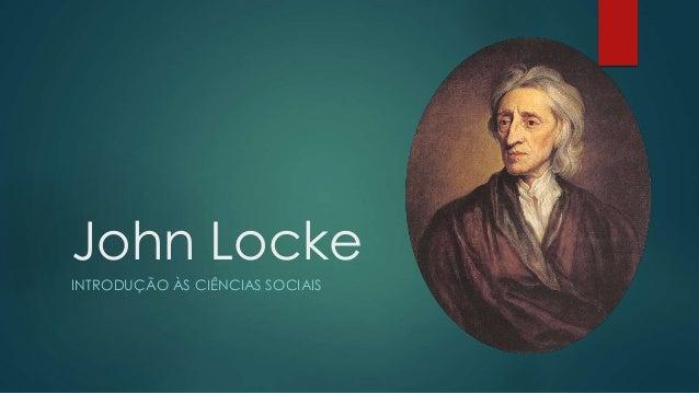 John Locke INTRODUÇÃO ÀS CIÊNCIAS SOCIAIS