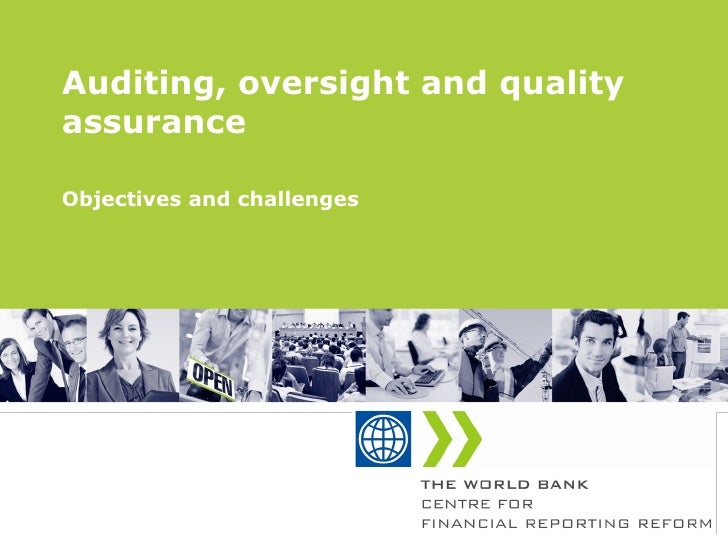 Auditing, oversight and quality assurance Objectives and challenges