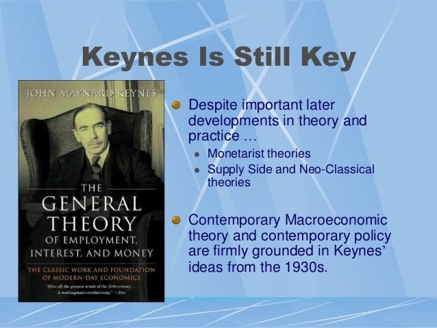 the contribution of adam smith and john m keynes to the study of economic Economist john maynard keynes made many contributions to the field of macroeconomics including his inflation theory, stance against say's law, unemployment thoughts, borrowing during the recession theory, belief in government and private sector boosts and view that the government should be involved .