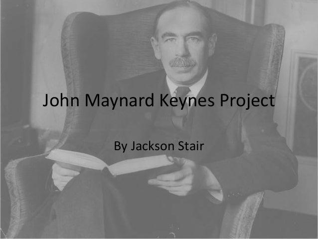 John Maynard Keynes ProjectBy Jackson Stair