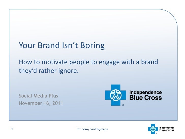 Your Brand Isn't Boring    How to motivate people to engage with a brand    they'd rather ignore.    Social Media Plus    ...