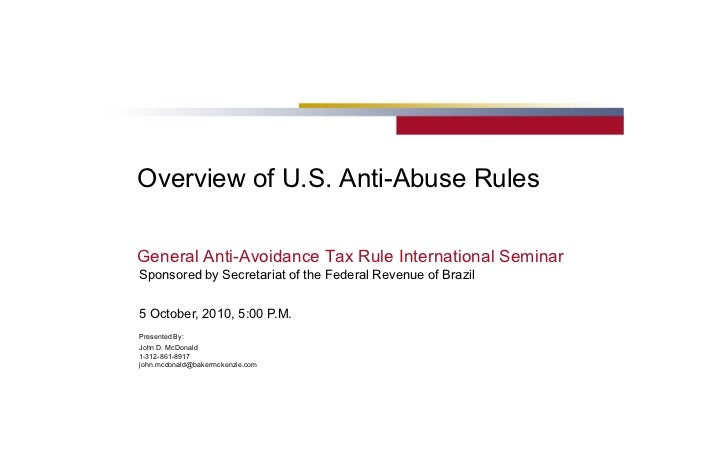 Overview of U.S. Anti­Abuse Rules General Anti­Avoidance Tax Rule International Seminar Sponsored by Secretariat of the Fe...