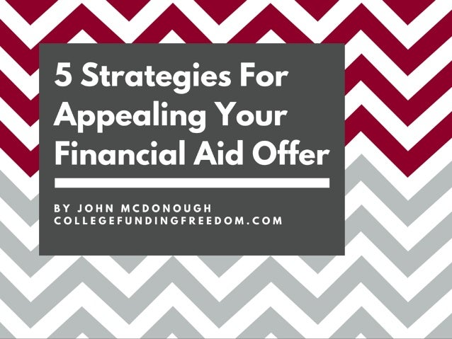 5 Strategies for Appealing Your Financial Aid Offer