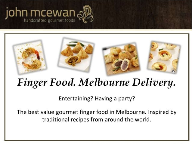 The finger food from john mcewan melbourne delivery finger food melbourne delivery entertaining having a party forumfinder Images