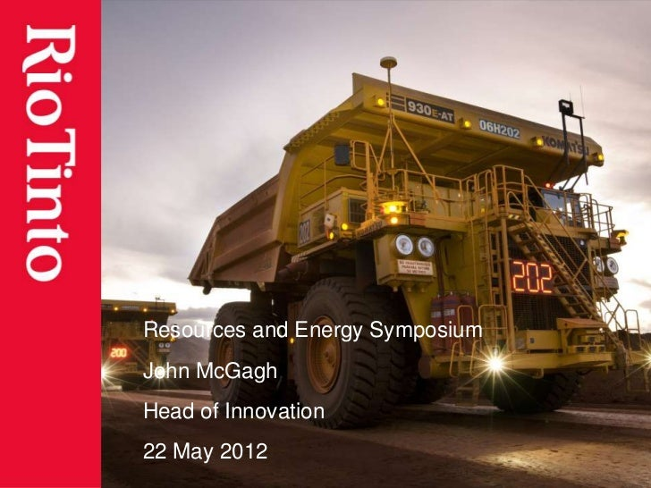 Resources and Energy SymposiumJohn McGaghHead of Innovation22 May 2012