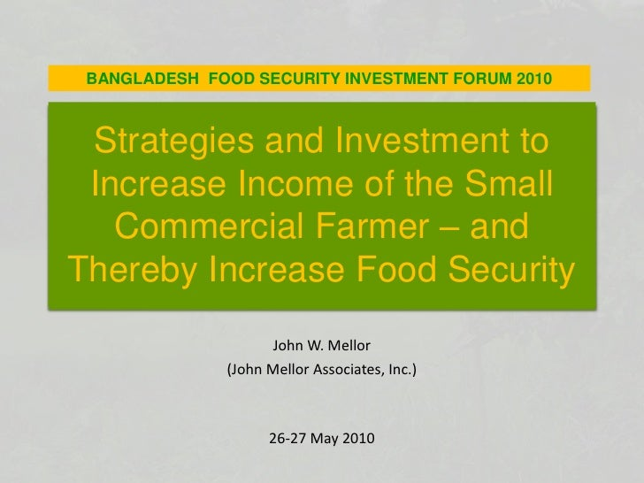 BANGLADESH  FOOD SECURITY INVESTMENT FORUM 2010<br />Strategies and Investment to Increase Income of the Small Commercial ...