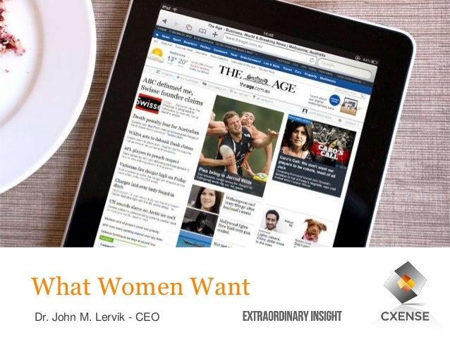 What Women Want Dr. John M. Lervik - CEO