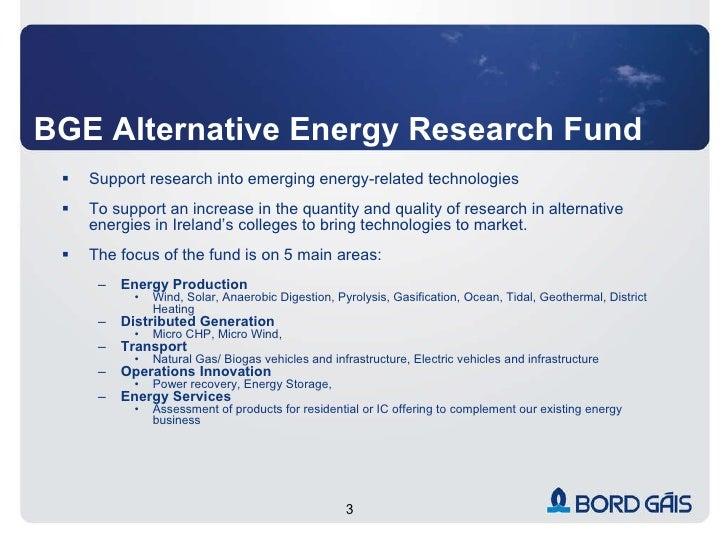 BGE Alternative Energy Research Fund <ul><li>Support research into emerging energy-related technologies </li></ul><ul><li>...