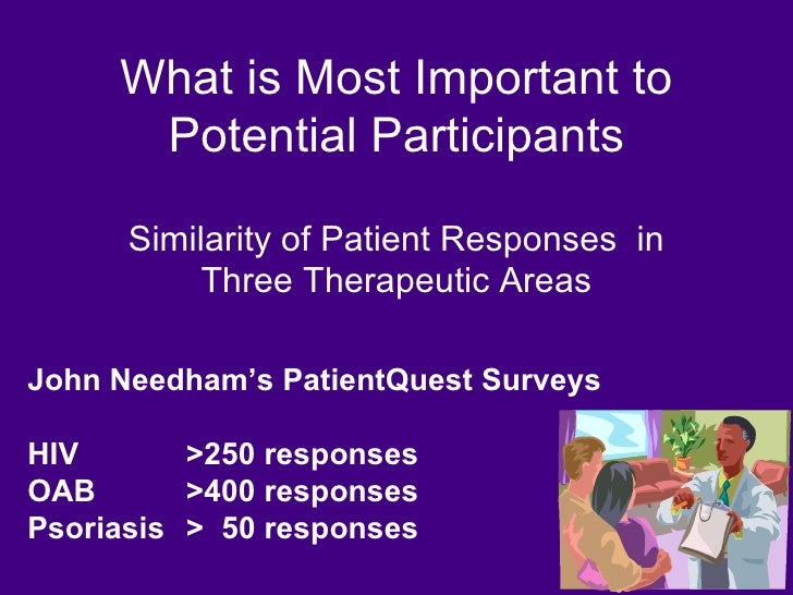 What is Most Important to Potential Participants Similarity of Patient Responses  in Three Therapeutic Areas John Needham'...