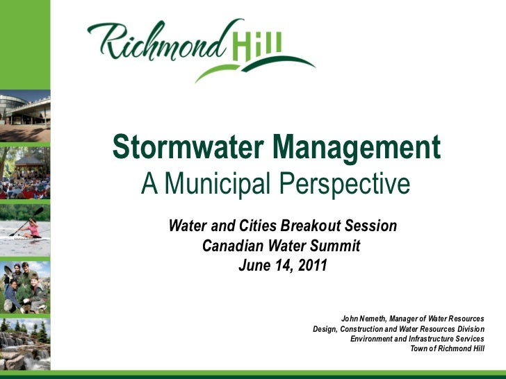 Stormwater Management A Municipal Perspective Water and Cities Breakout Session Canadian Water Summit   June 14, 2011 John...