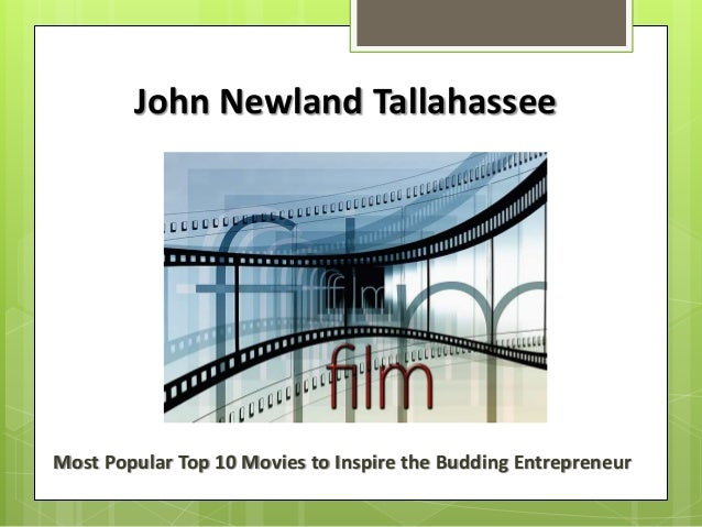 John Newland Tallahassee Most Popular Top 10 Movies to Inspire the Budding Entrepreneur